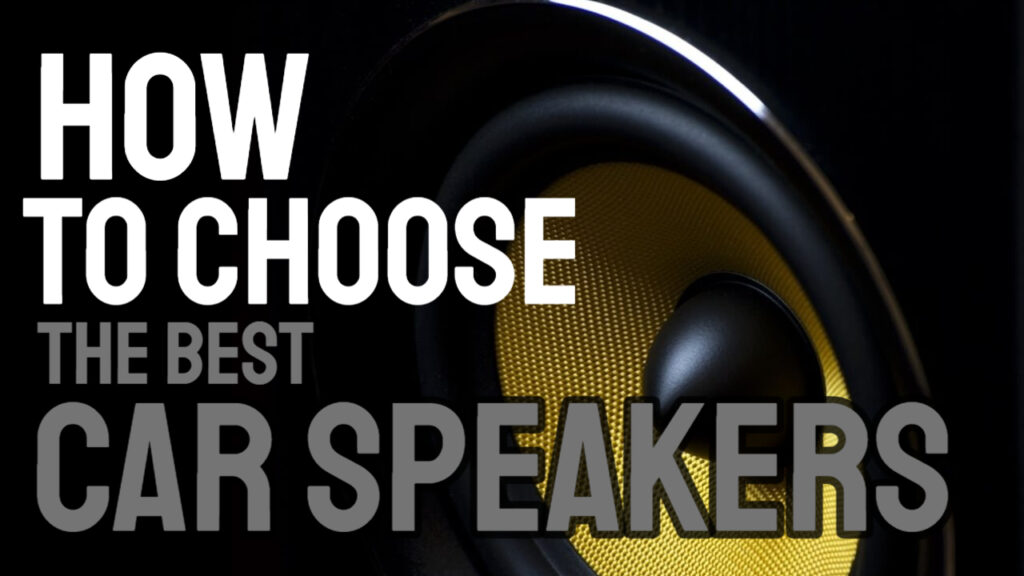 choosing the best car speakers